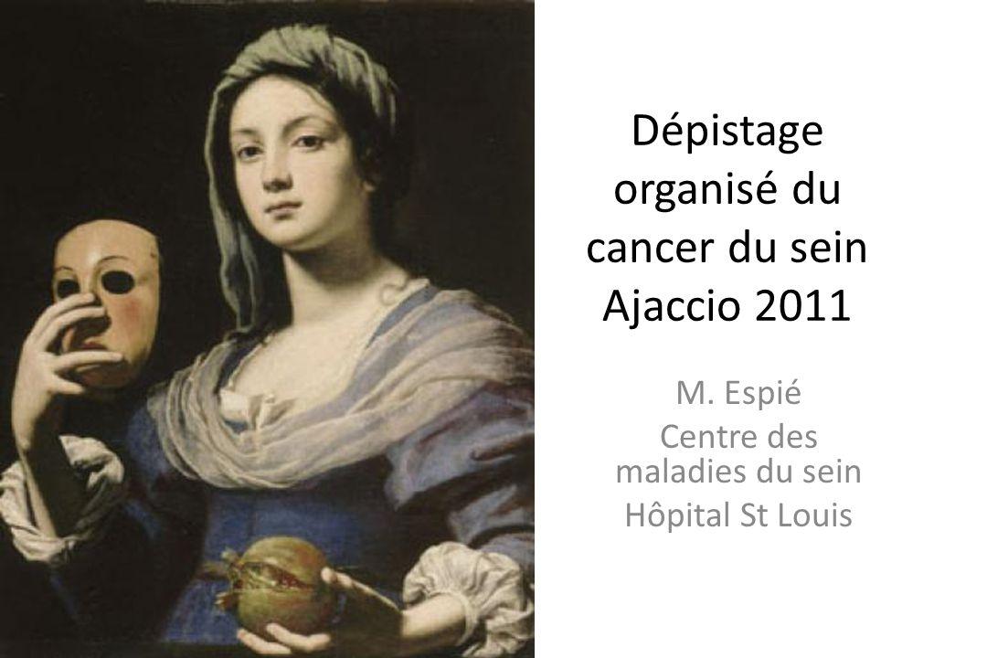 Dépistage organisé du cancer du sein Ajaccio 2011 M. Espié Centre des maladies du sein Hôpital St Louis