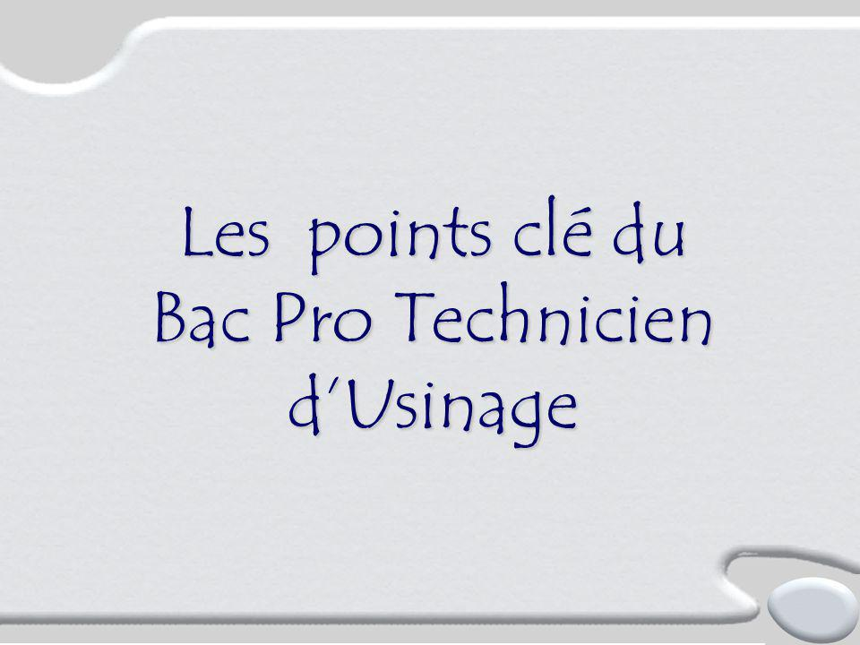 Les points clé du Bac Pro Technicien d'Usinage