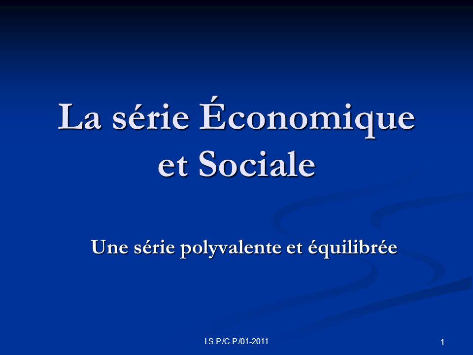 2I.S.P./C.P./01-2011 CHOISIR LA SERIE ECONOMIQUE ET SOCIALE  La série E.S.