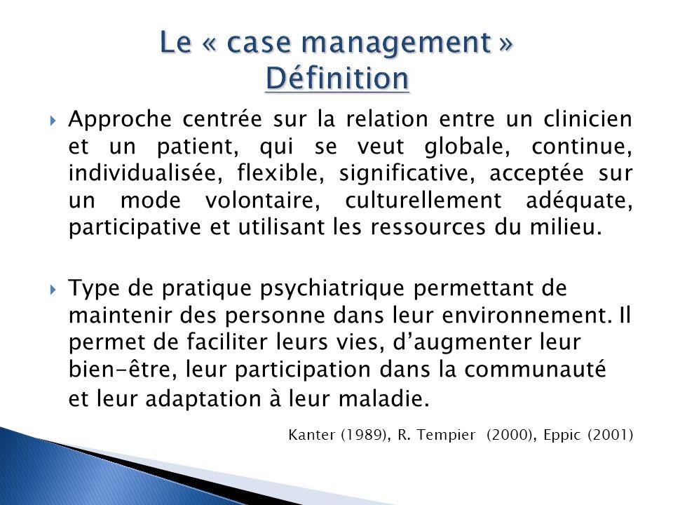  Approche centrée sur la relation entre un clinicien et un patient, qui se veut globale, continue, individualisée, flexible, significative, acceptée