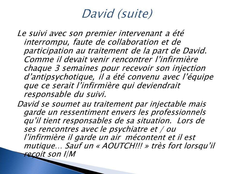 Le suivi avec son premier intervenant a été interrompu, faute de collaboration et de participation au traitement de la part de David. Comme il devait