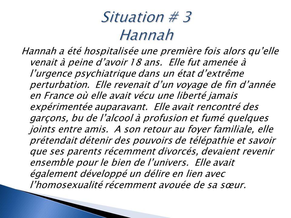 Hannah a été hospitalisée une première fois alors qu'elle venait à peine d'avoir 18 ans. Elle fut amenée à l'urgence psychiatrique dans un état d'extr