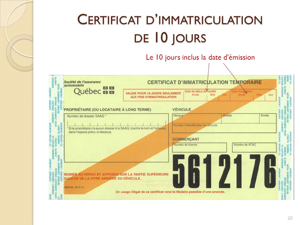 C ERTIFICAT D ' IMMATRICULATION DE 10 JOURS 20 Le 10 jours inclus la date d'émission