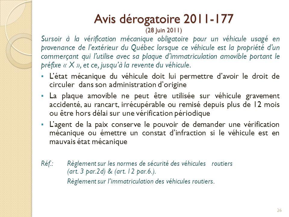 Avis dérogatoire 2011-177 (28 Juin 2011) Sursoir à la vérification mécanique obligatoire pour un véhicule usagé en provenance de l'extérieur du Québec