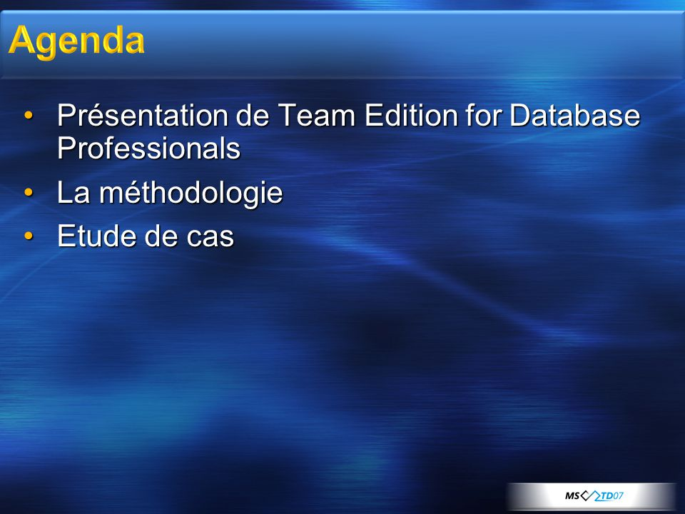 •Présentation de Team Edition for Database Professionals •La méthodologie •Etude de cas