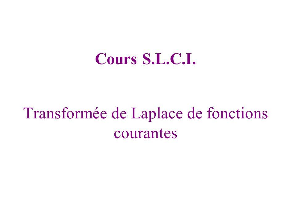 Transformée de Laplace de fonctions courantes Cours S.L.C.I.