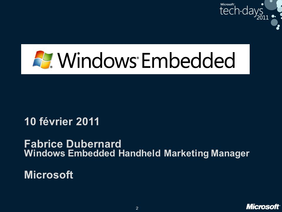 2, 10 février 2011 Fabrice Dubernard Windows Embedded Handheld Marketing Manager Microsoft