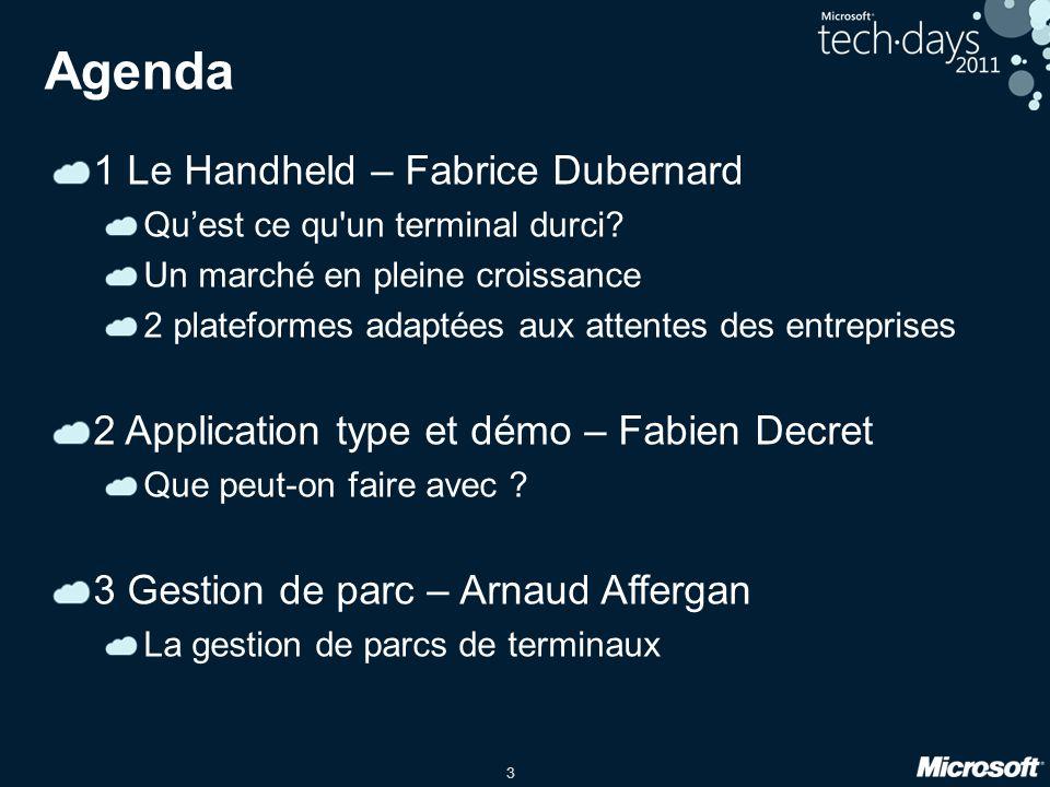 3 Agenda 1 Le Handheld – Fabrice Dubernard Qu'est ce qu'un terminal durci? Un marché en pleine croissance 2 plateformes adaptées aux attentes des entr
