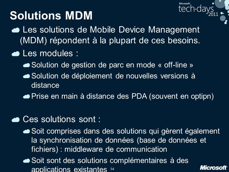 34 Solutions MDM Les solutions de Mobile Device Management (MDM) répondent à la plupart de ces besoins. Les modules : Solution de gestion de parc en m