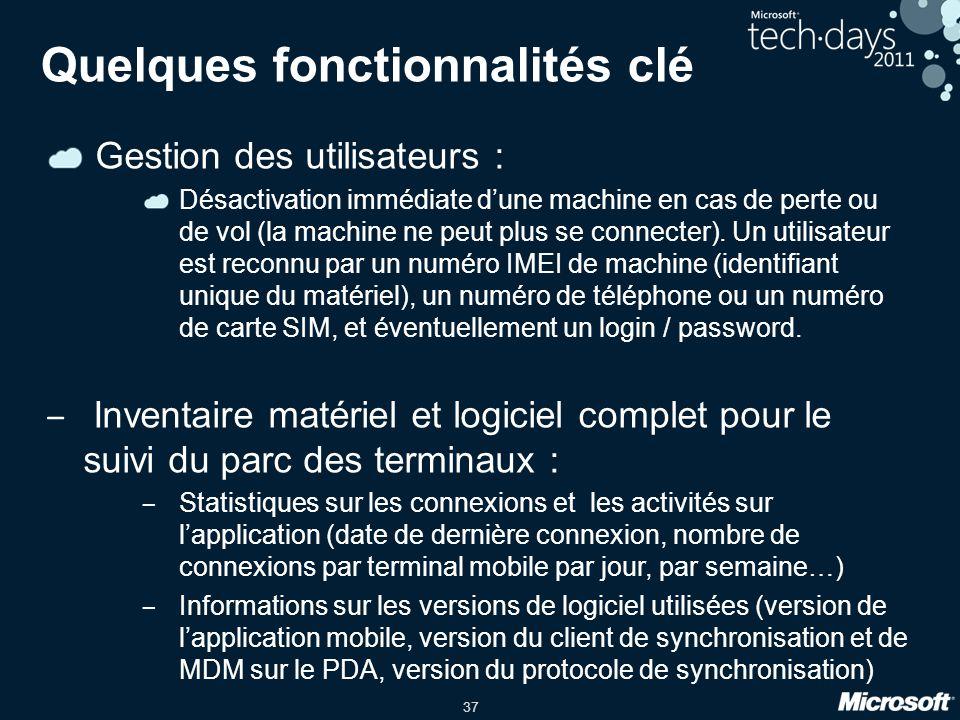 37 Gestion des utilisateurs : Désactivation immédiate d'une machine en cas de perte ou de vol (la machine ne peut plus se connecter). Un utilisateur e