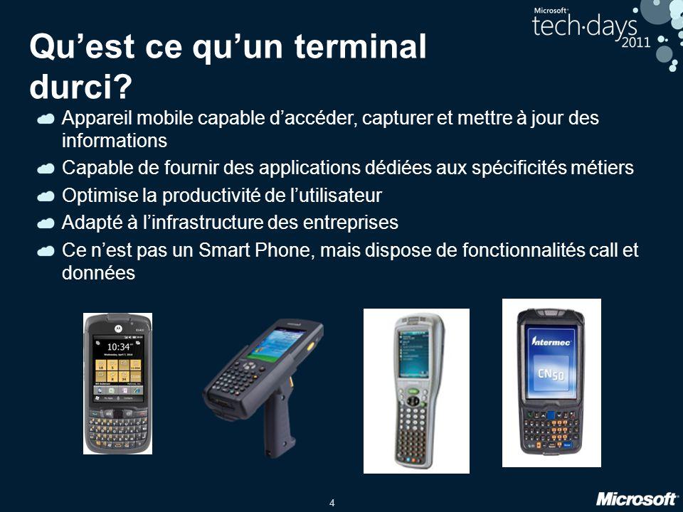 4 Qu'est ce qu'un terminal durci? Appareil mobile capable d'accéder, capturer et mettre à jour des informations Capable de fournir des applications dé