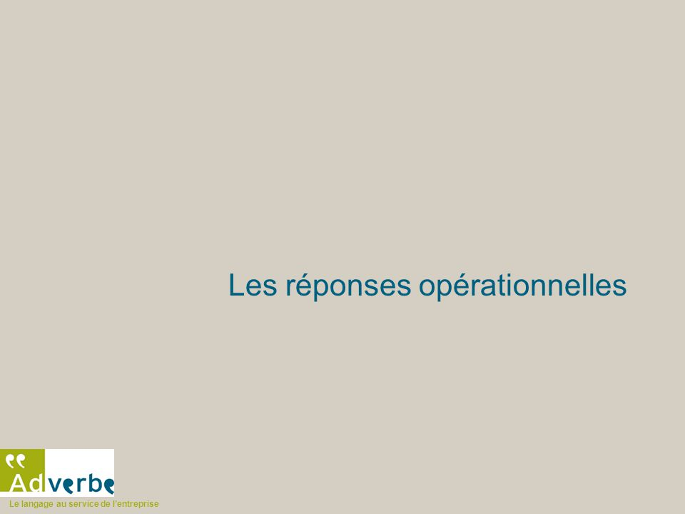 Le langage au service de l'entreprise Les réponses opérationnelles