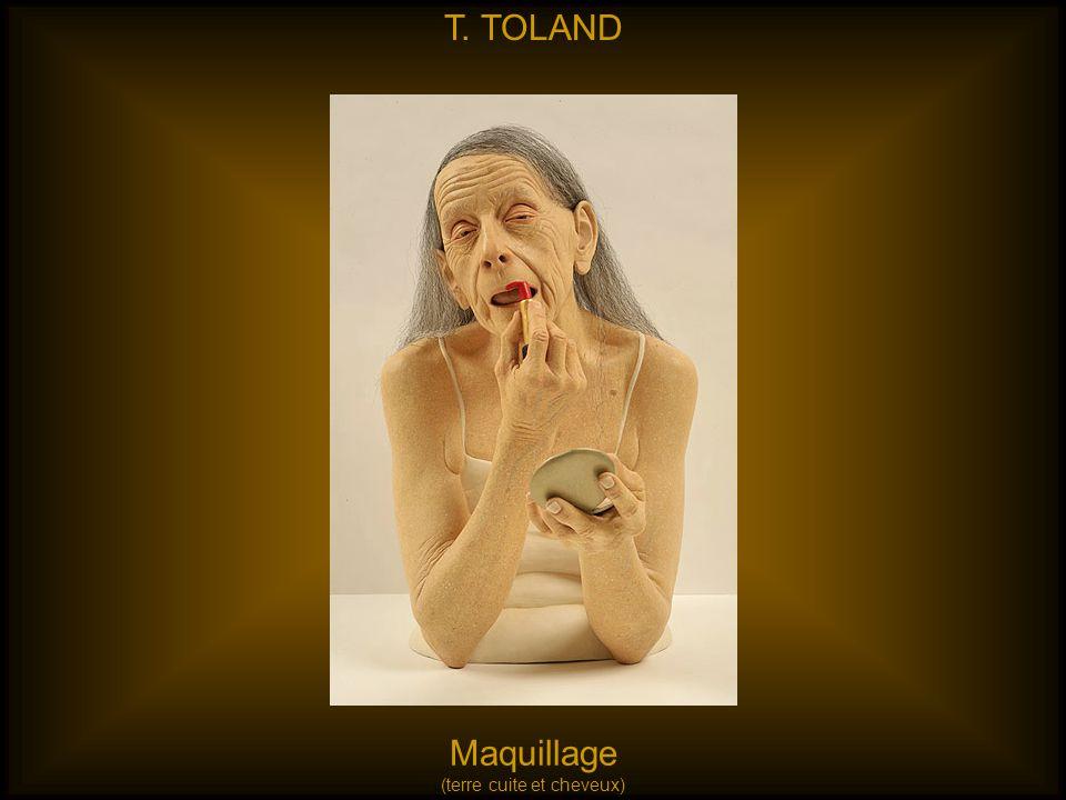 T. TOLAND Maquillage (terre cuite et cheveux)