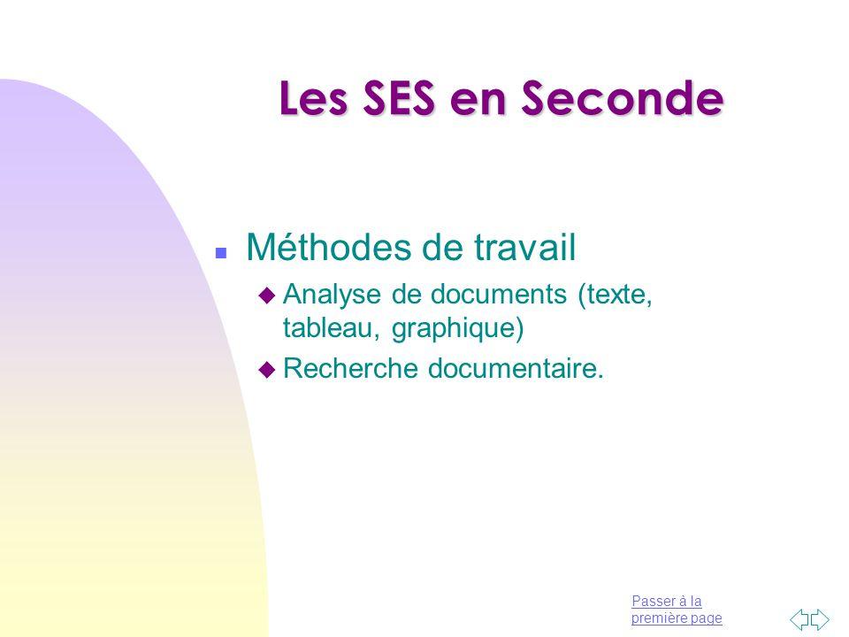 Passer à la première page Les SES en Seconde n Méthodes de travail u Analyse de documents (texte, tableau, graphique) u Recherche documentaire.