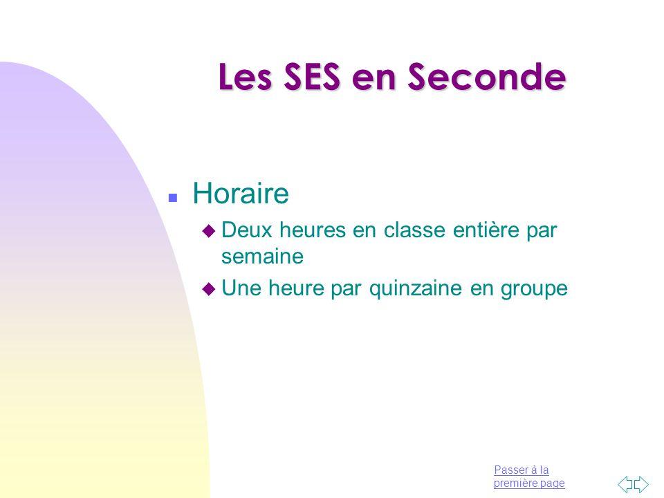 Passer à la première page Les SES en Première n Objectifs: u A partir de la classe de première, les SES deviennent une matière obligatoire et dominante dans la filière ES.