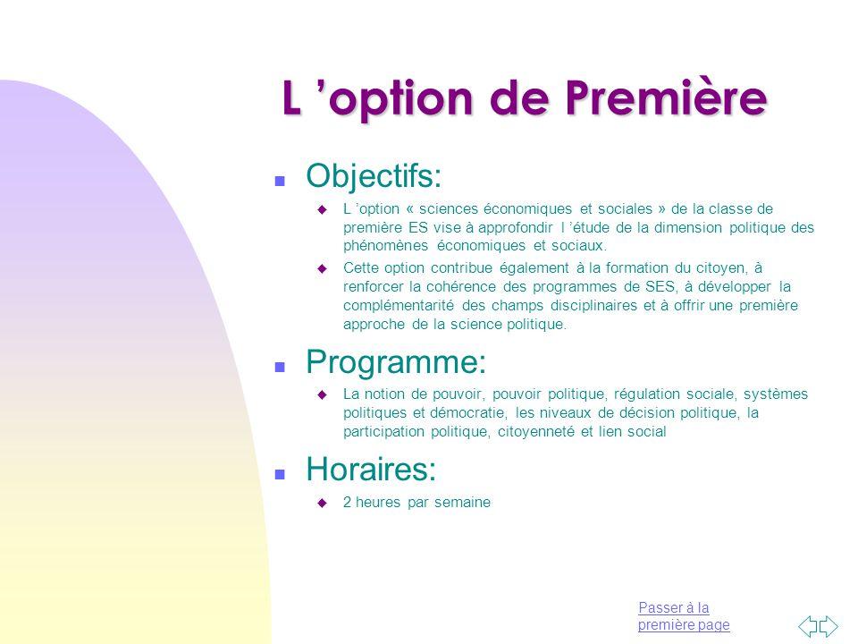 Passer à la première page L 'option de Première n Objectifs: u L 'option « sciences économiques et sociales » de la classe de première ES vise à appro