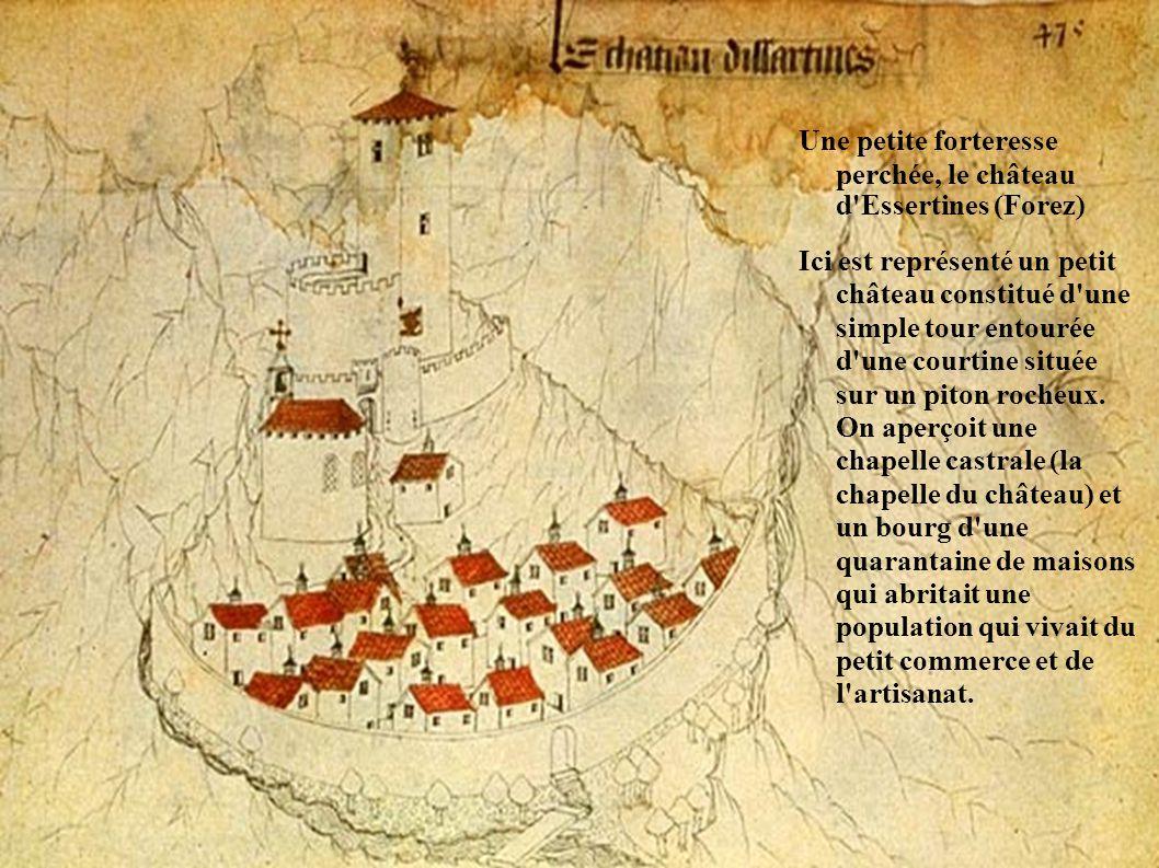 Une petite forteresse perchée, le château d Essertines (Forez) Ici est représenté un petit château constitué d une simple tour entourée d une courtine située sur un piton rocheux.