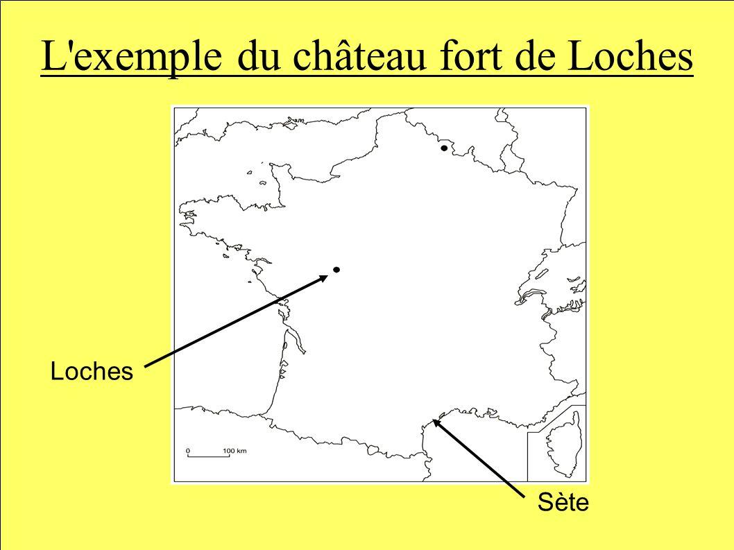 L exemple du château fort de Loches Loches Sète