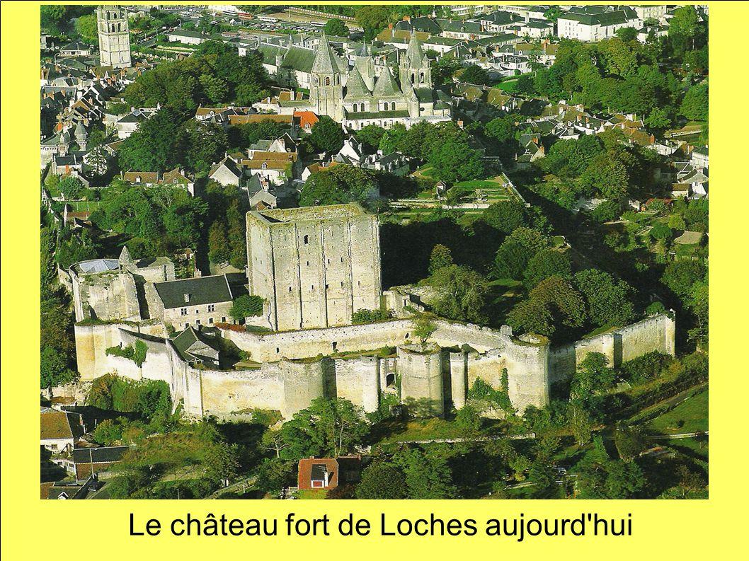 Le château fort de Loches aujourd hui