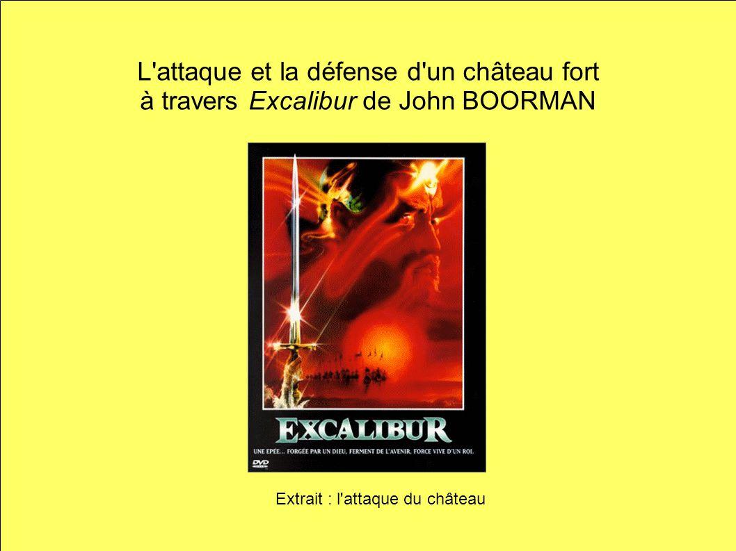 L attaque et la défense d un château fort à travers Excalibur de John BOORMAN Extrait : l attaque du château
