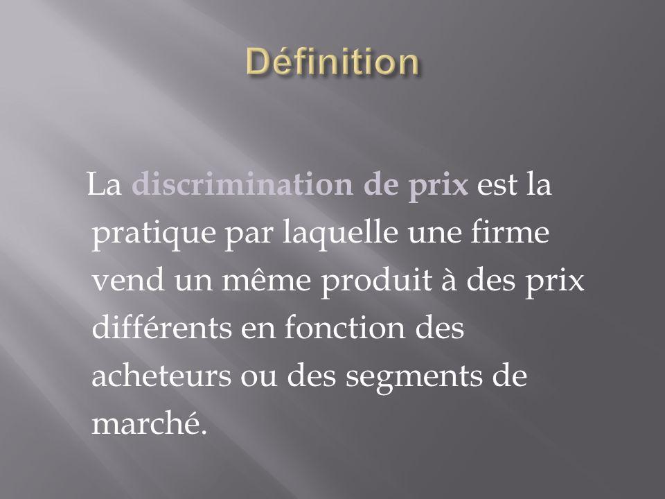 La discrimination de prix est la pratique par laquelle une firme vend un même produit à des prix différents en fonction des acheteurs ou des segments