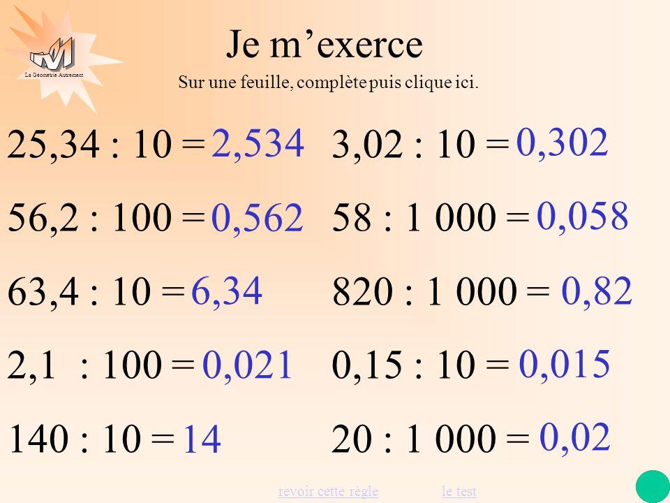La Géométrie Autrement Pour diviser un nombre par 1 000 je déplace la virgule de 3 rangs vers la gauche par 10 000 je déplace la virgule de 4 rangs ve