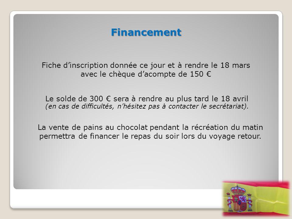 Financement Fiche d'inscription donnée ce jour et à rendre le 18 mars avec le chèque d'acompte de 150 € Le solde de 300 € sera à rendre au plus tard l