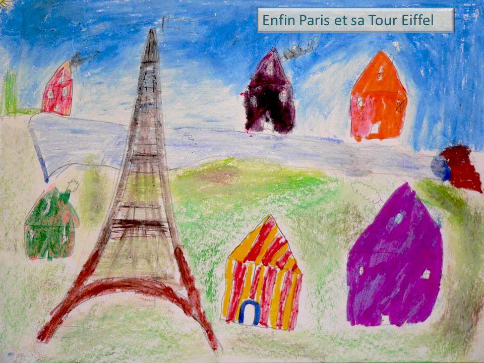Enfin Paris et sa Tour Eiffel