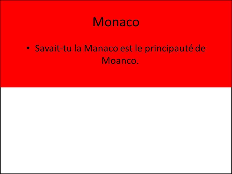 Monaco • Savait-tu la Manaco est le principauté de Moanco.