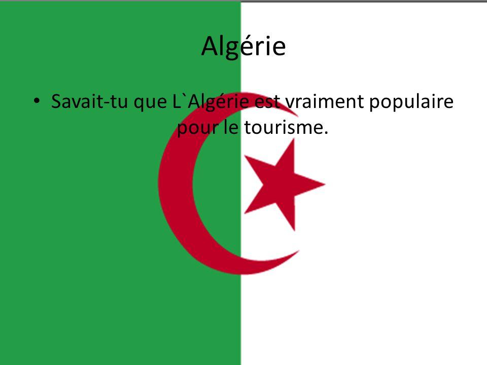 Algérie • Savait-tu que L`Algérie est vraiment populaire pour le tourisme.