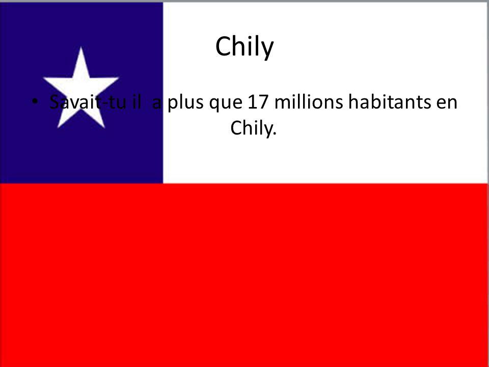 Chily • Savait-tu il a plus que 17 millions habitants en Chily.