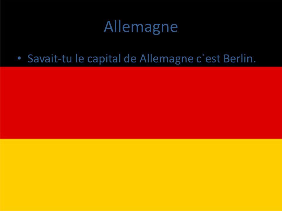 Allemagne • Savait-tu le capital de Allemagne c`est Berlin.