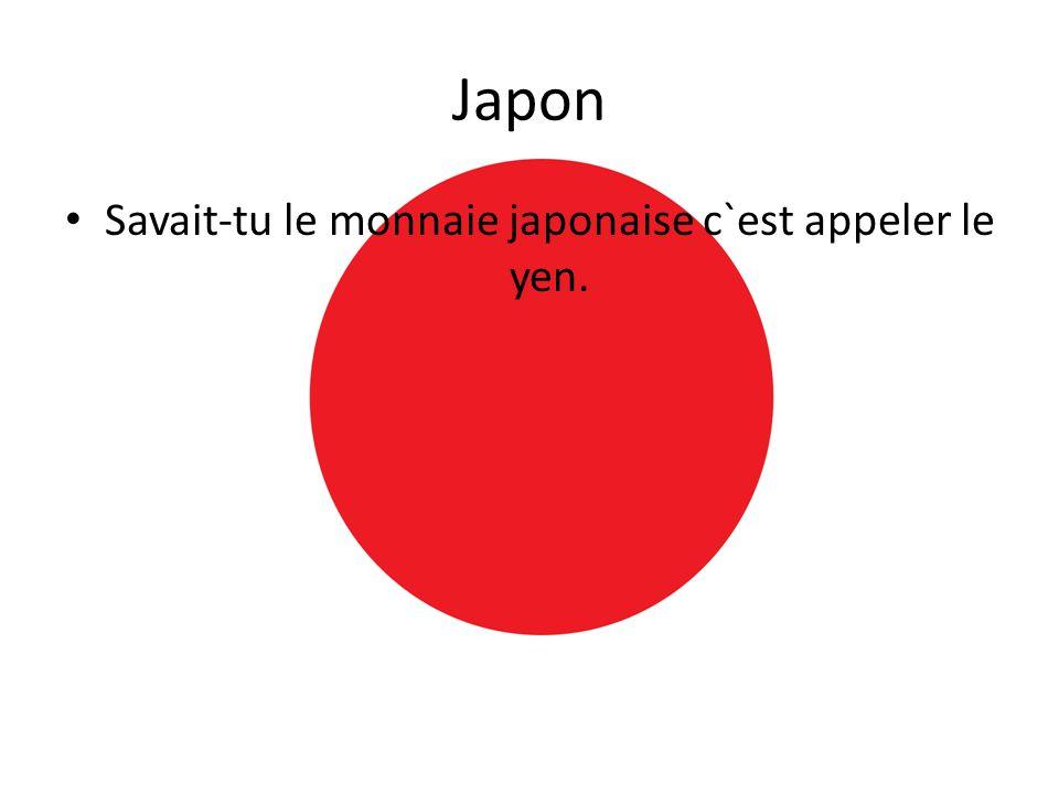 Japon • Savait-tu le monnaie japonaise c`est appeler le yen.