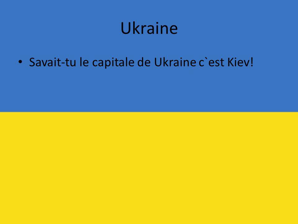 Ukraine • Savait-tu le capitale de Ukraine c`est Kiev!