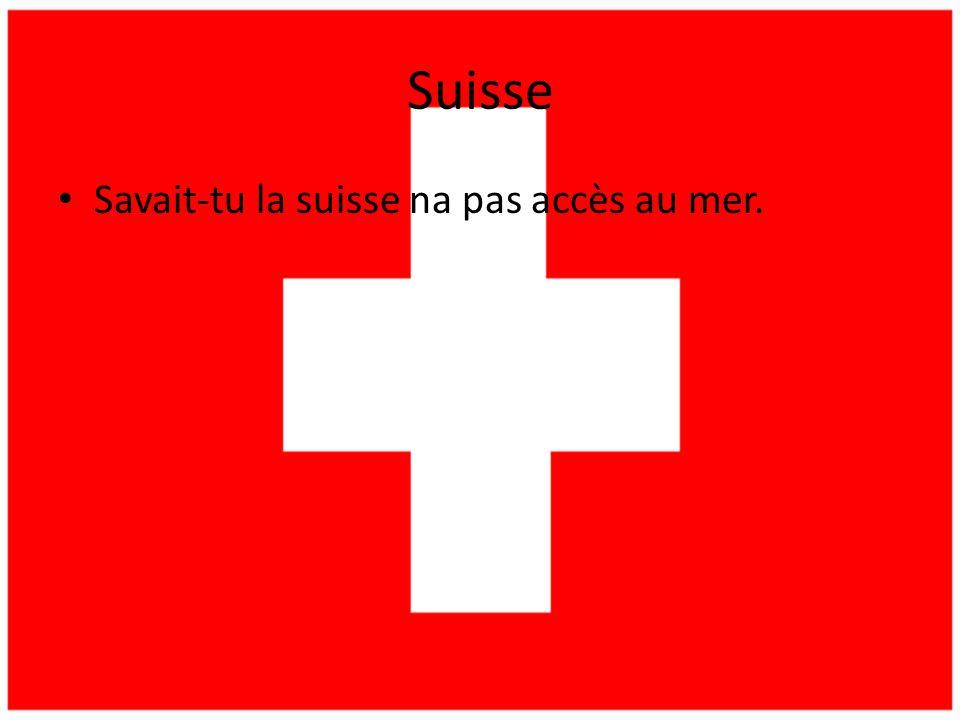 Suisse • Savait-tu la suisse na pas accès au mer.
