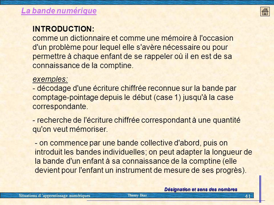 Situations d 'apprentissage numériques Thierry Dias 41 La bande numérique INTRODUCTION: comme un dictionnaire et comme une mémoire à l'occasion d'un p
