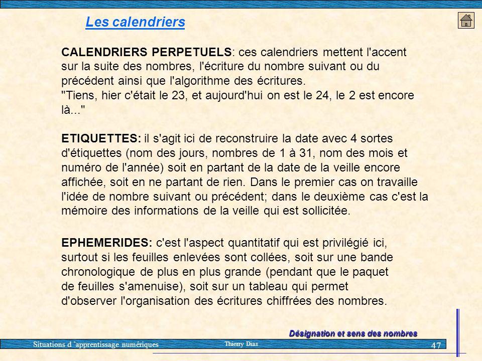 Situations d 'apprentissage numériques Thierry Dias 47 Les calendriers CALENDRIERS PERPETUELS: ces calendriers mettent l'accent sur la suite des nombr