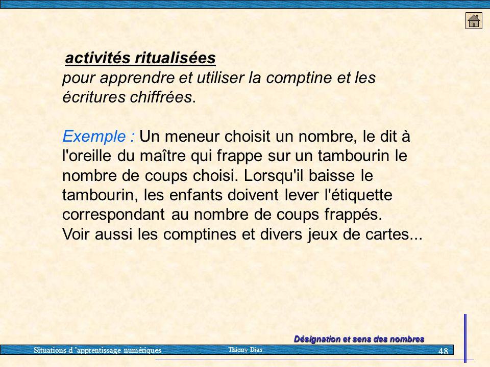 Situations d 'apprentissage numériques Thierry Dias 48 activités ritualisées pour apprendre et utiliser la comptine et les écritures chiffrées. Exempl
