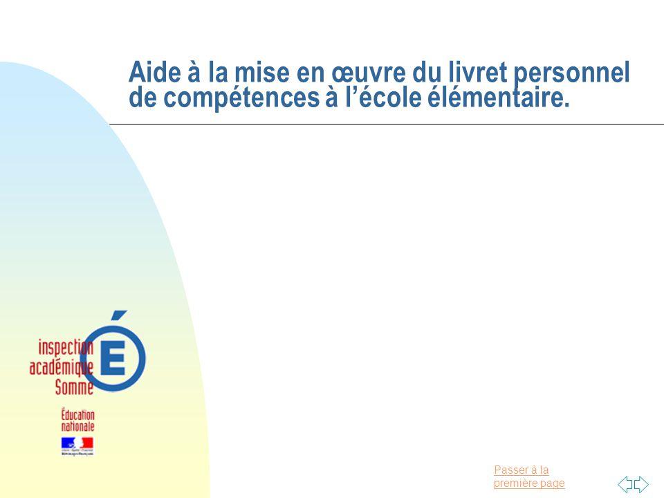 Passer à la première page Aide à la mise en œuvre du livret personnel de compétences à l'école élémentaire.