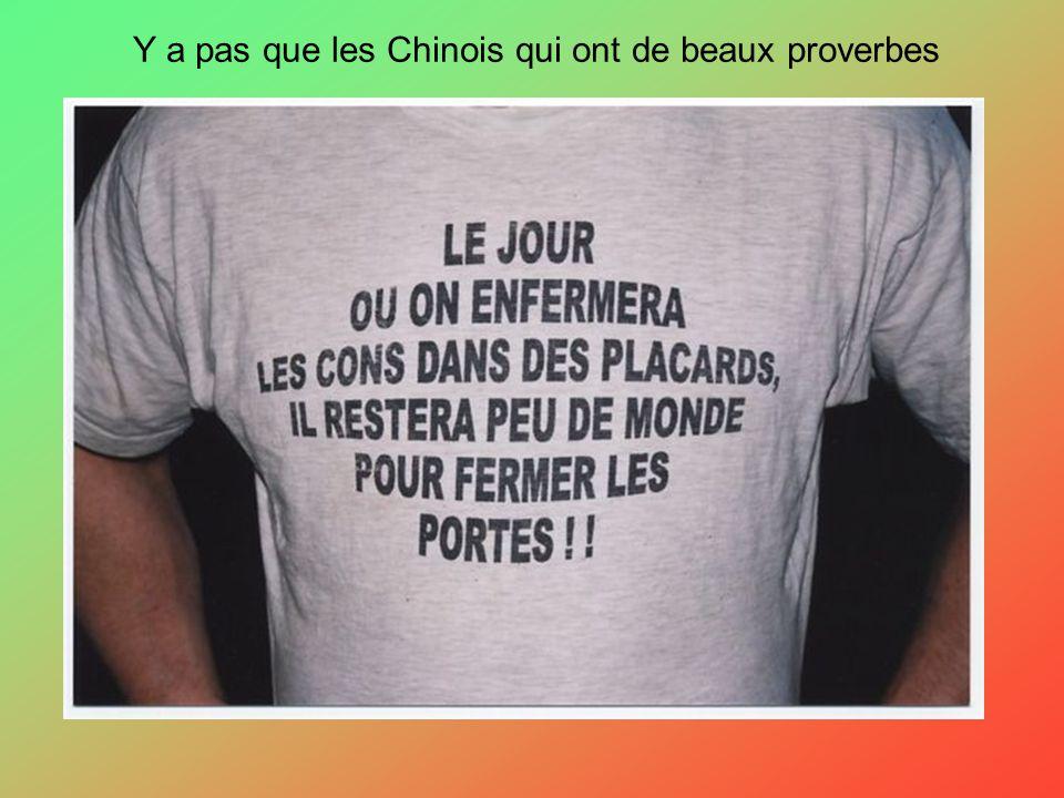 Y a pas que les Chinois qui ont de beaux proverbes