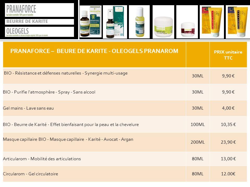 PRANAFORCE – BEURE DE KARITE - OLEOGELS PRANAROM PRIX unitaire TTC BIO - Résistance et défenses naturelles - Synergie multi-usage 30ML9,90 € BIO - Pur