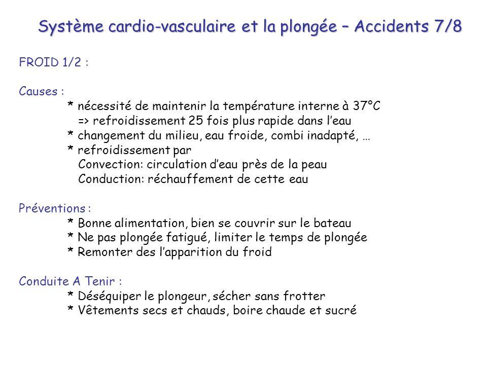 Système cardio-vasculaire et la plongée – Accidents 7/8 FROID 1/2 : Causes : * nécessité de maintenir la température interne à 37°C => refroidissement