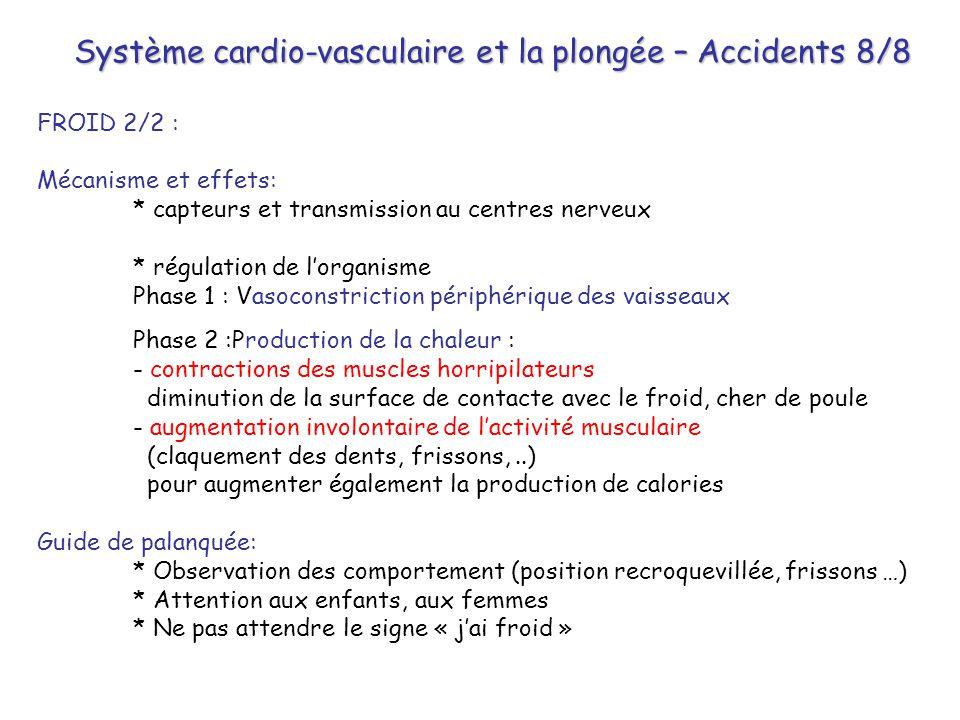 Système cardio-vasculaire et la plongée – Accidents 8/8 FROID 2/2 : Mécanisme et effets: * capteurs et transmission au centres nerveux * régulation de