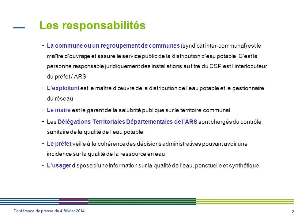 2 Conférence de presse du 4 février 2014 Les responsabilités - La commune ou un regroupement de communes (syndicat inter-communal) est le maître d'ouv