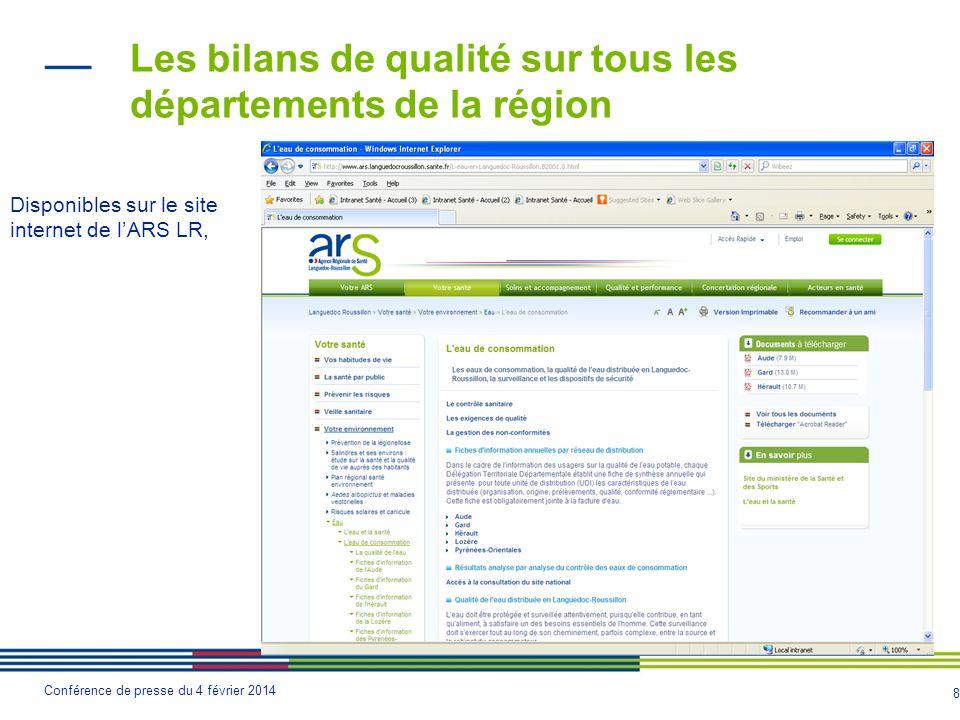 8 Conférence de presse du 4 février 2014 Les bilans de qualité sur tous les départements de la région Disponibles sur le site internet de l'ARS LR,