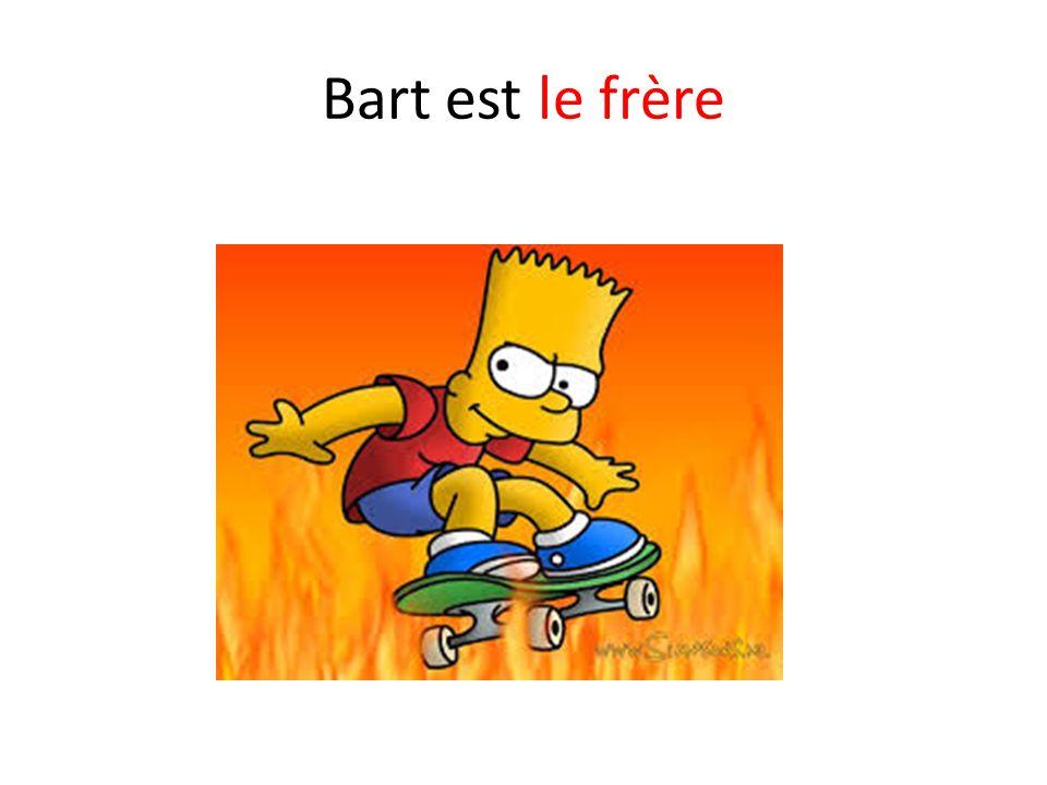 Bart est le frère