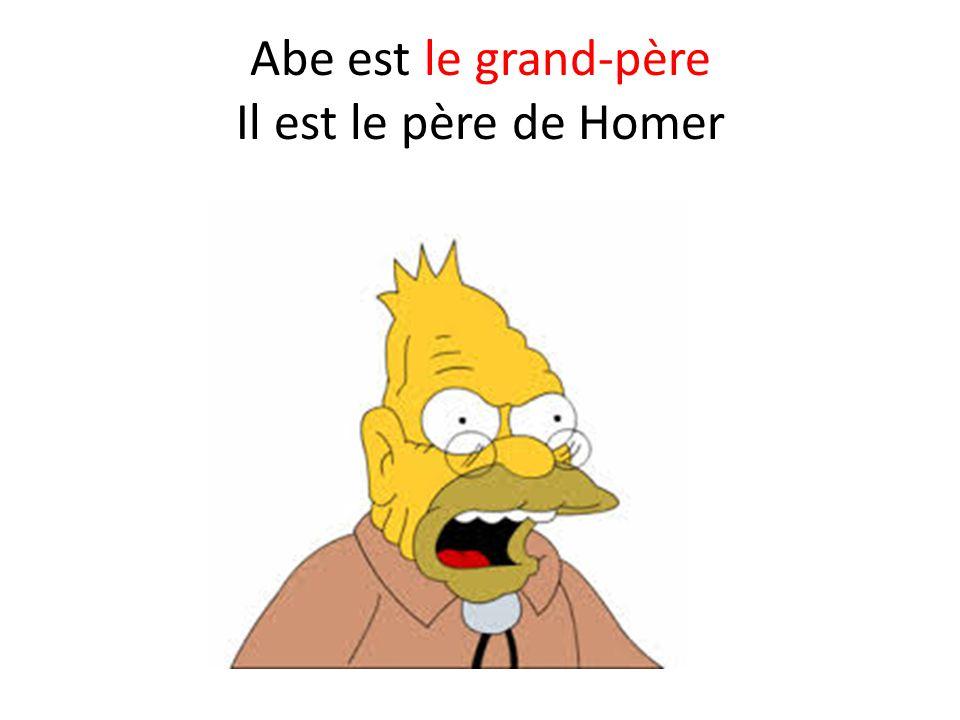 Abe est le grand-père Il est le père de Homer