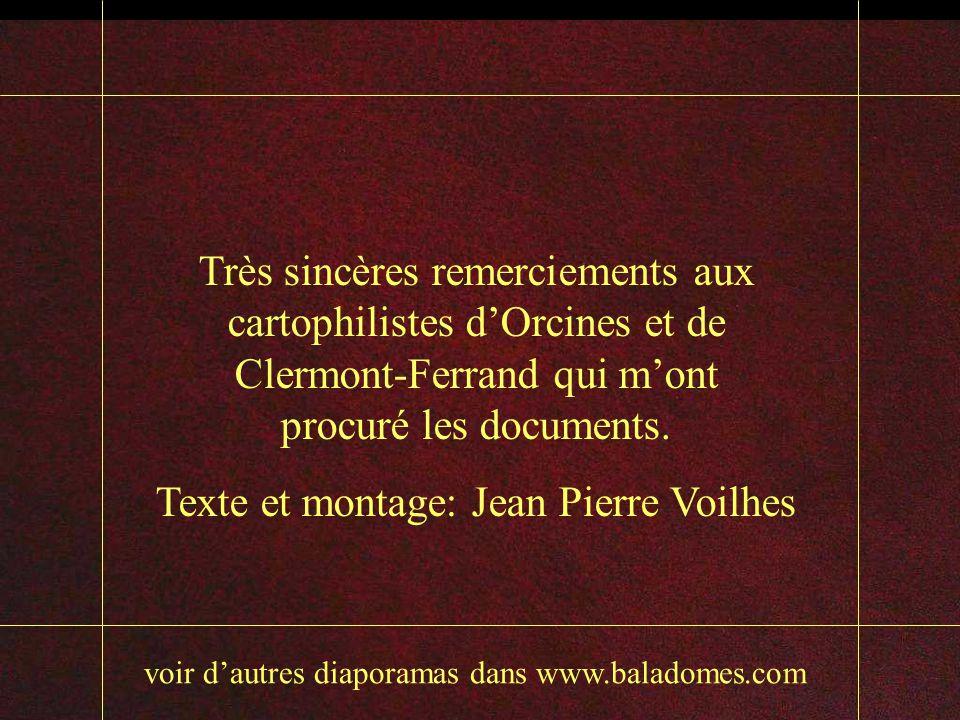 Très sincères remerciements aux cartophilistes d'Orcines et de Clermont-Ferrand qui m'ont procuré les documents.