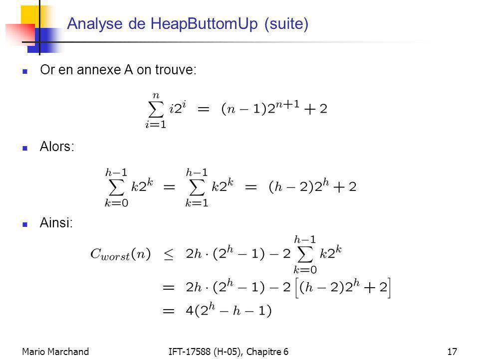 Mario MarchandIFT-17588 (H-05), Chapitre 617 Analyse de HeapButtomUp (suite)  Or en annexe A on trouve:  Alors:  Ainsi:
