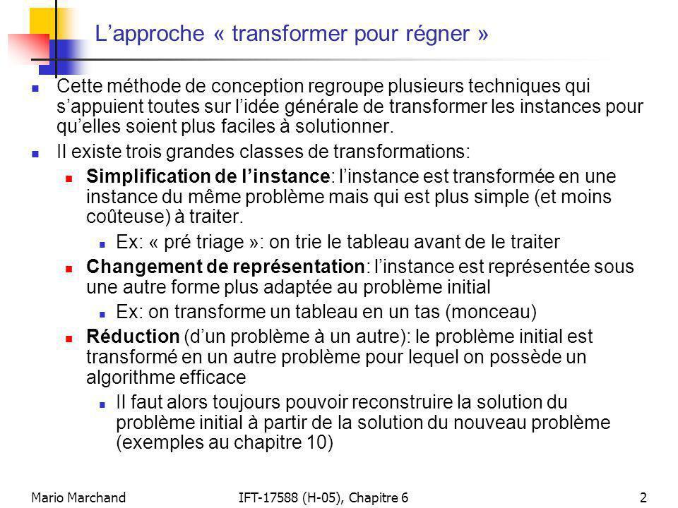 Mario MarchandIFT-17588 (H-05), Chapitre 62 L'approche « transformer pour régner »  Cette méthode de conception regroupe plusieurs techniques qui s'a